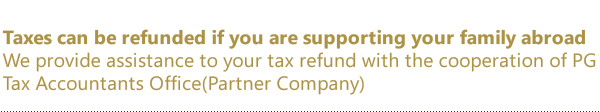 You may apply for a tax refund if you are giving financial support to your family in your home country